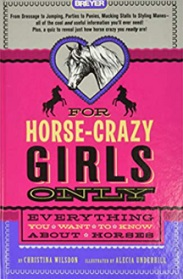 For Horse-Crazy Girls Only, Everything You Want to Know About Horses book