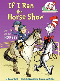 If I Ran the Horse Show: All About Horses by Bonnie Worth