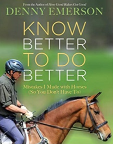 Know Better to Do Better educational horse book by Denny Emerson