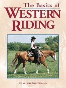 The Basics of Western Riding educational book by Charlene Strickland